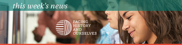 This Week's News | Facing History and Ourselves